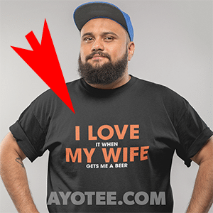 I love it when my wife tshirt